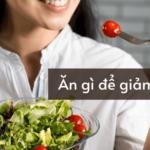 Ăn gì để giảm cân?