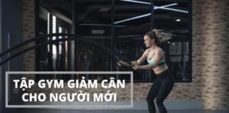 Chế độ tập gym giảm cân dành cho người mới bắt đầu